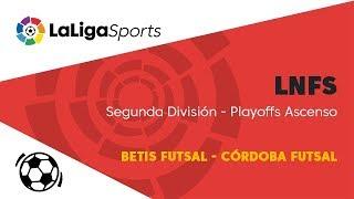 📺 LNFS | Segunda División - Playoffs Ascenso: Betis Futsal - Córdoba Futsal (3er partido)