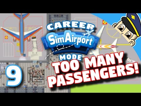 Sim Airport Gameplay - Ep. 9 - Overcrowding and Flight Delays - SimAirport Airport Simulator