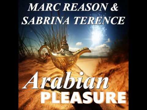 Marc Reason & Sabrina Terence - Arabian Pleasure (Radio Mix)