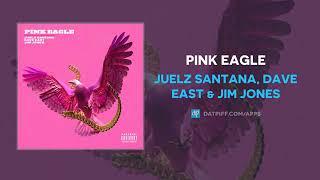 Juelz Santana - Pink Eagle ft. Dave East & Jim Jones (AUDIO) YouTube Videos
