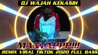 Download DJ WAJAH KEKASIH REMIX VIRAL TIKTOK 2020 FULL BASS🔊MANTAPPP!!!