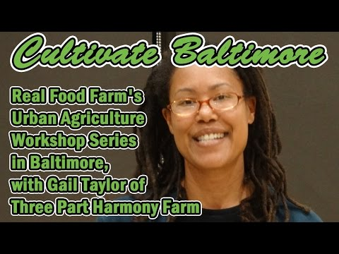 Cultivate Baltimore - Farming In The City: Land, laws, and community