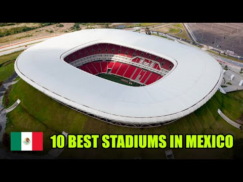10 Best Stadiums in Mexico