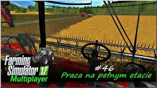 "Farming Simulator 17 - #46 ""Praca na pełnym etacie"""