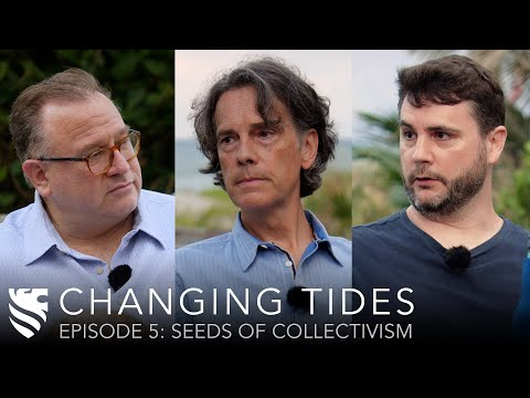 Seeds of Collectivism | Stephen Hicks, James Lindsay, & Michael O'Fallon | Changing Tides Ep. 5