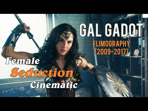 Gal Gadot (Wonder Woman) Filmography 2009-2017 | Female Seduction Cinematic | Epic Music VN