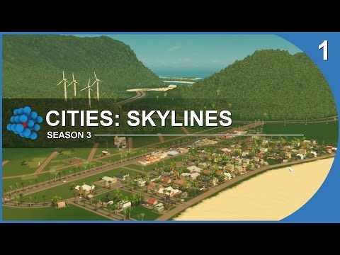 Cities Skylines - Paradise Island - S03E01 - A New Beginning