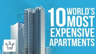 The 10 Most Expensive Apartments In The World