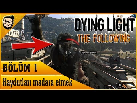 Dying Light: The Following DLC Türkçe | #1 - Haydutları madara etmek