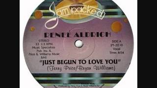 Renee Aldrich - Just Begun To Love You