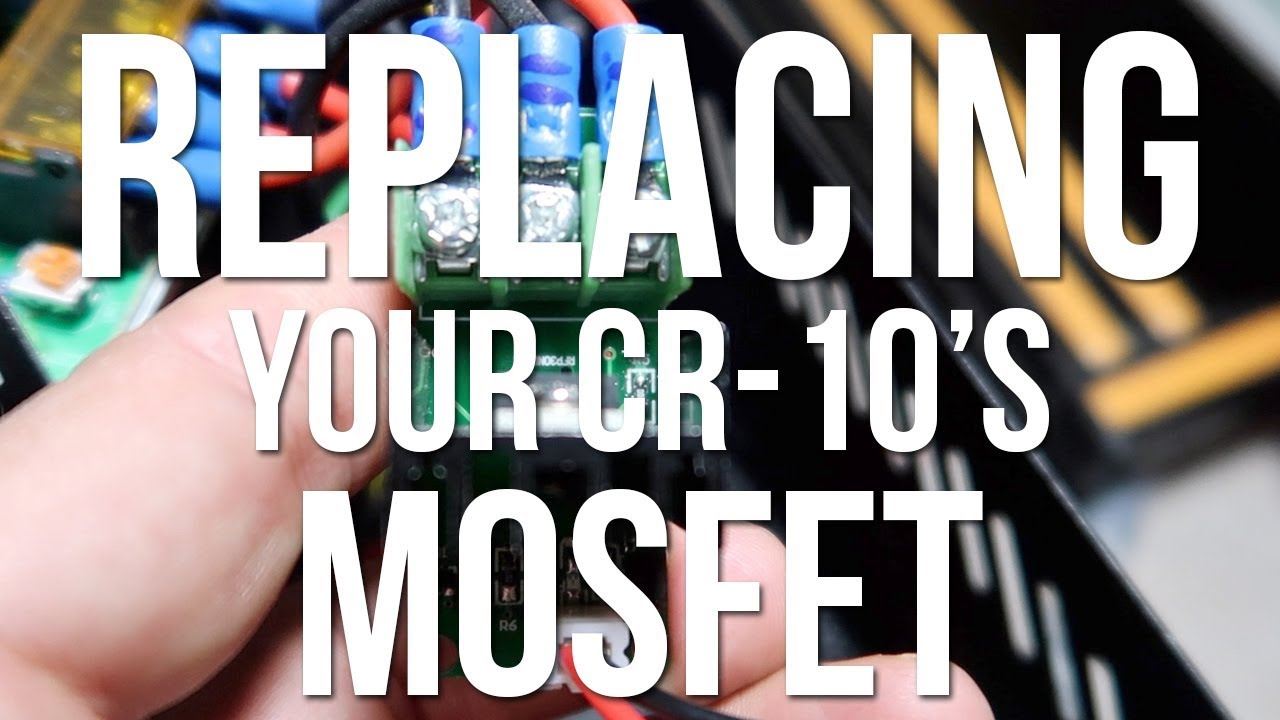 medium resolution of replacing your cr 10 s mosfet cr 10 coupons 3d printed props