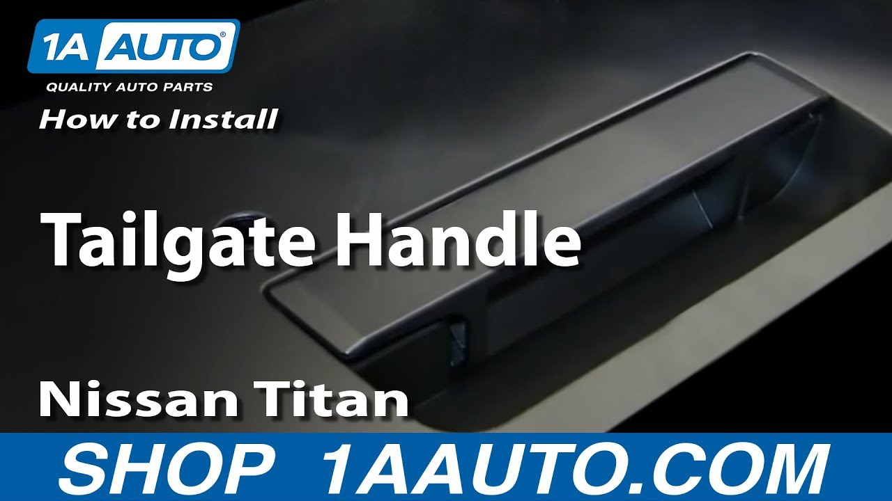 How To Replace Tailgate Handle Amp Bezel 04 12 Nissan Titan