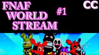 Passage of game FNAF WORLD! STREAM! Прохождение игры FNAF WORLD! Стрим!