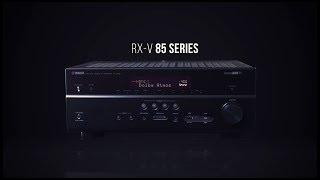 Yamaha RX-V85 Series AV Receivers