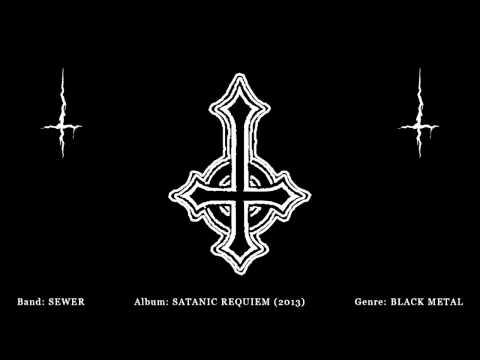Sewer - Satanic Requiem (2013) - Satanic...