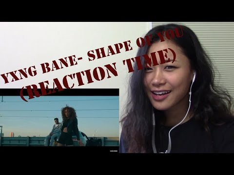 Yxng Bane Remix Shape of You REACTION TIME ~Okkayy, damn!~