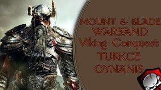 M&B Warband - Viking Conquest Modu : Türkçe / Bölüm 7 - DENİZ AŞIRI SEYAHAT!