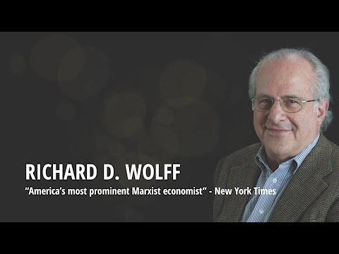 Richard Wolff on Marxism, Capitalism, Corporations, Alternatives & Solutions
