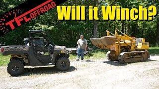 Will a Side-By-Side Winch a Bulldozer? We Had To Find Out & Now You Know The Answer!