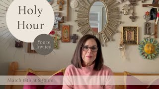 March 18th | Holy Hour Invitation