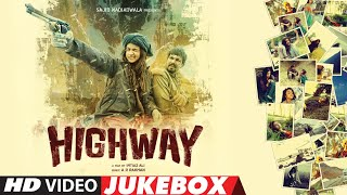 HIGHWAY - Video Jukebox | A.R Rahman | Alia Bhatt, Randeep Hooda | Full Video Songs | T-Series