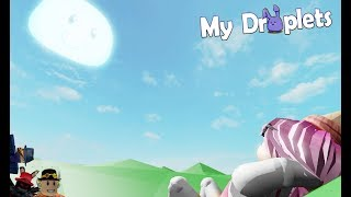My Droplets! | Roblox Gameplay ft. Myzta and others
