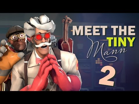 TF2 - Meet the Tiny Mann 2