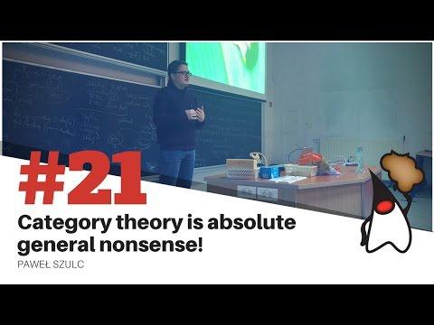 Toruń JUG #21 - Category theory is absolute general nonsense!  - Paweł Szulc
