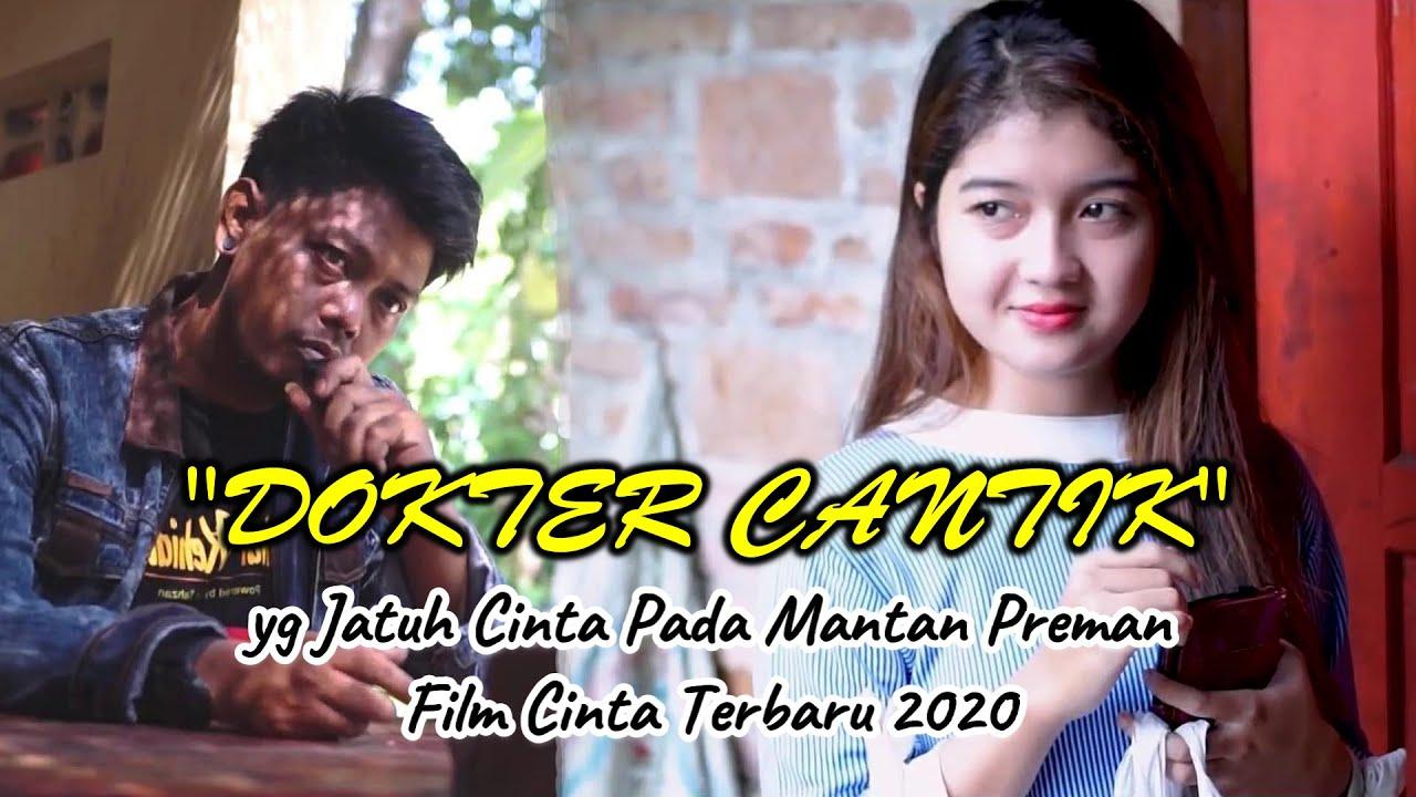 Kisah Dokter Cantik yang Jatuh Cinta Pada Mantan Preman Full Movie I FILM CINTA TERBARU 2020