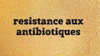 resistance aux antibiotiques 2