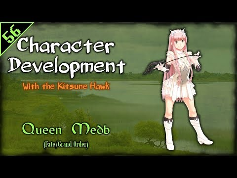 Queen Medb - Character Development