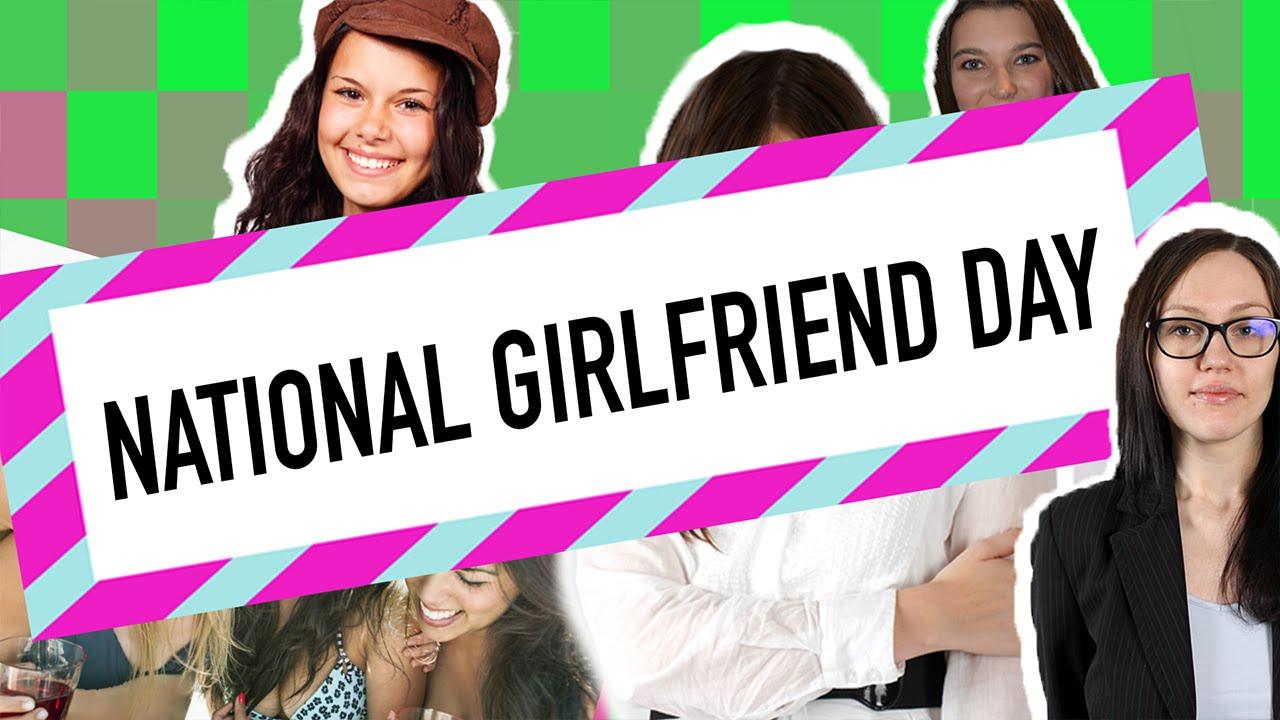 NATIONAL GIRLFRIEND DAY 2016