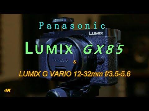 Panasonic LUMIX GX85 & G Vario 12-32mm 4K video/photo test