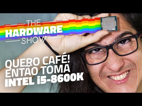 Processador Intel Core i5 8600K + ASUS Z370 STRIX - The Hardware Show #12