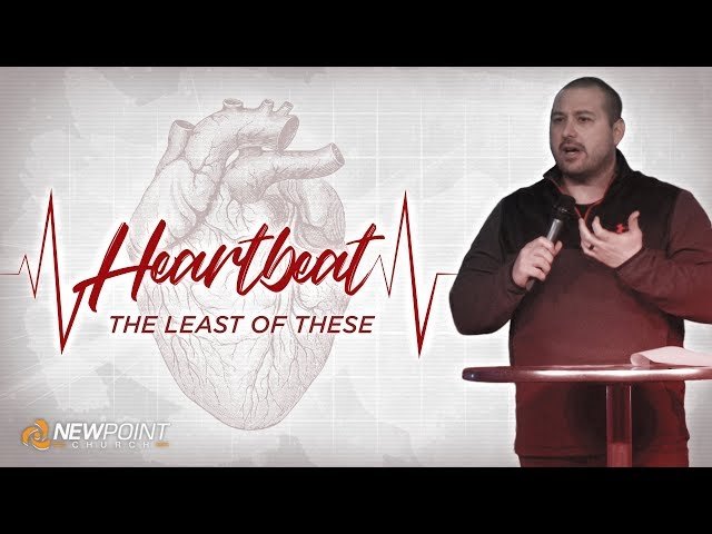 The Least of These | Heartbeat [ New Point Church ]