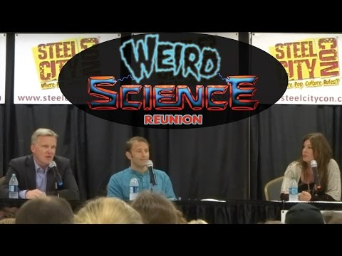 Weird Science Reunion - Steel City Con Q&A - Pittsburgh, PA 8-13-16