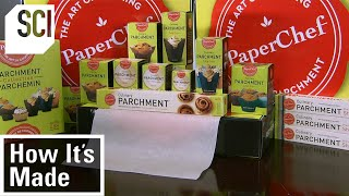 How It's Made: Parchment Paper