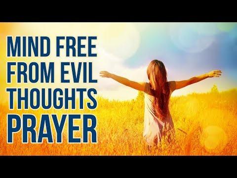 MIND FREE FROM EVIL THOUGHTS  PRAYER TO CLEANSE MY MIND  ✅