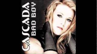 Cascada- Bad Boy (Radio Edit)