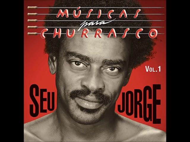 Amiga Da Minha Mulher - Seu Jorge (Músicas Para Churrasco Vol.1) #1