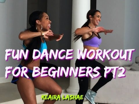 DANCE WORKOUT FOR BEGINNERS PT.2 Keaira LaShae