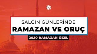2020 Ramazan Özel | SALGIN GÜNLERİNDE RAMAZAN VE ORUÇ