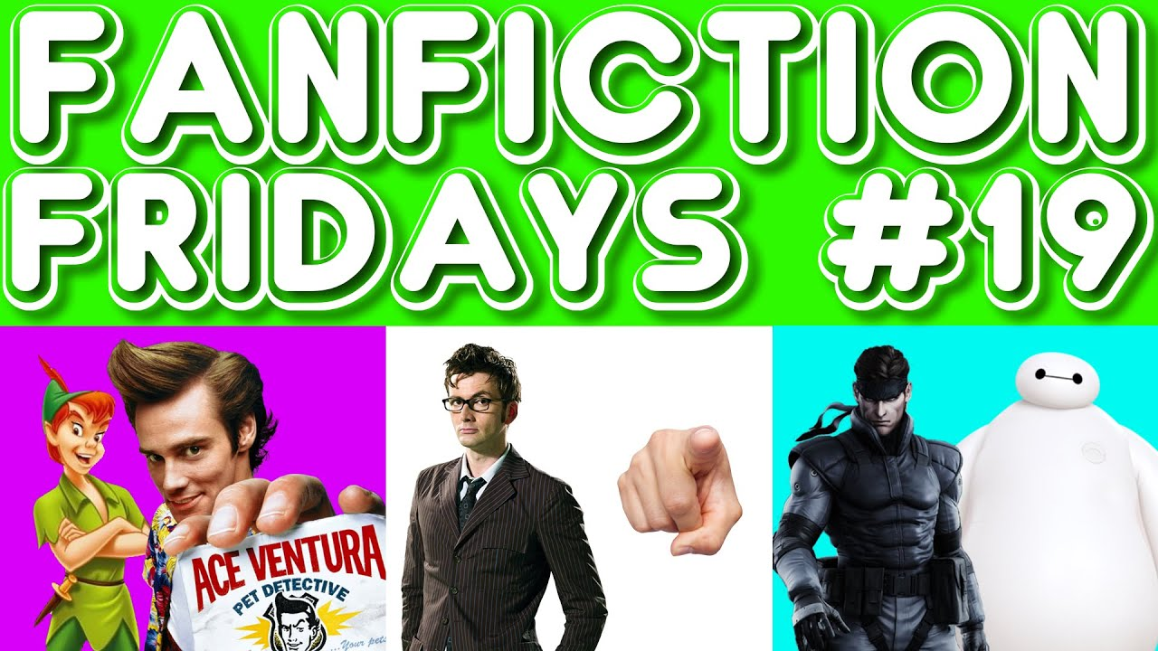 Fanfiction Friday #19 - Peter Pan/Ace Ventura, The Doctor/You, Solid  Snake/Baymax