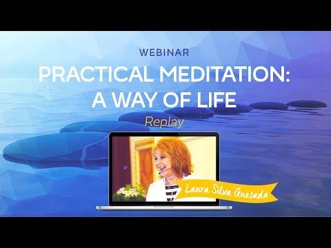 "Webinar ""Practical Meditation: A Way of Life"" with Laura Silva Quesada"