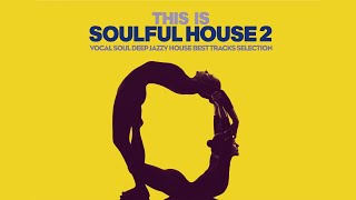 Best Vocal Soulful House - Deep Jazzy Emotional Tunes