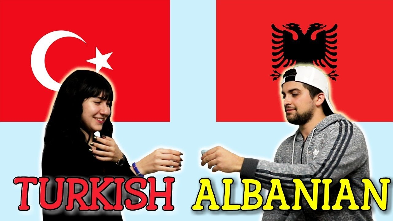 Similarities Between Turkish And Albanian Youtube