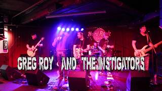 Greg Roy and The Instigators - Live @ the Hard Rock