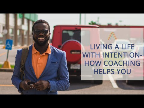 living-a-life-with-intention---how-coaching-helps-you