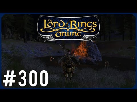 North-Downs Deeds| LOTRO Episode 300 | Lord Of The Rings Onl