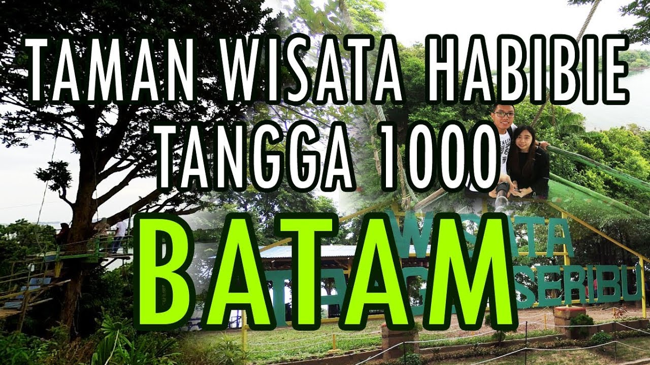 Habibie Recreational Park Tangga 1000 Things To Do In Batam 1
